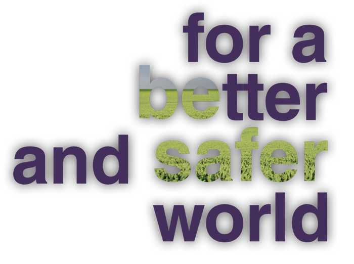 For a better and a safer world